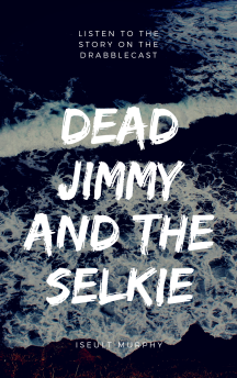 Dead Jimmy AND THE SELKIE (1)
